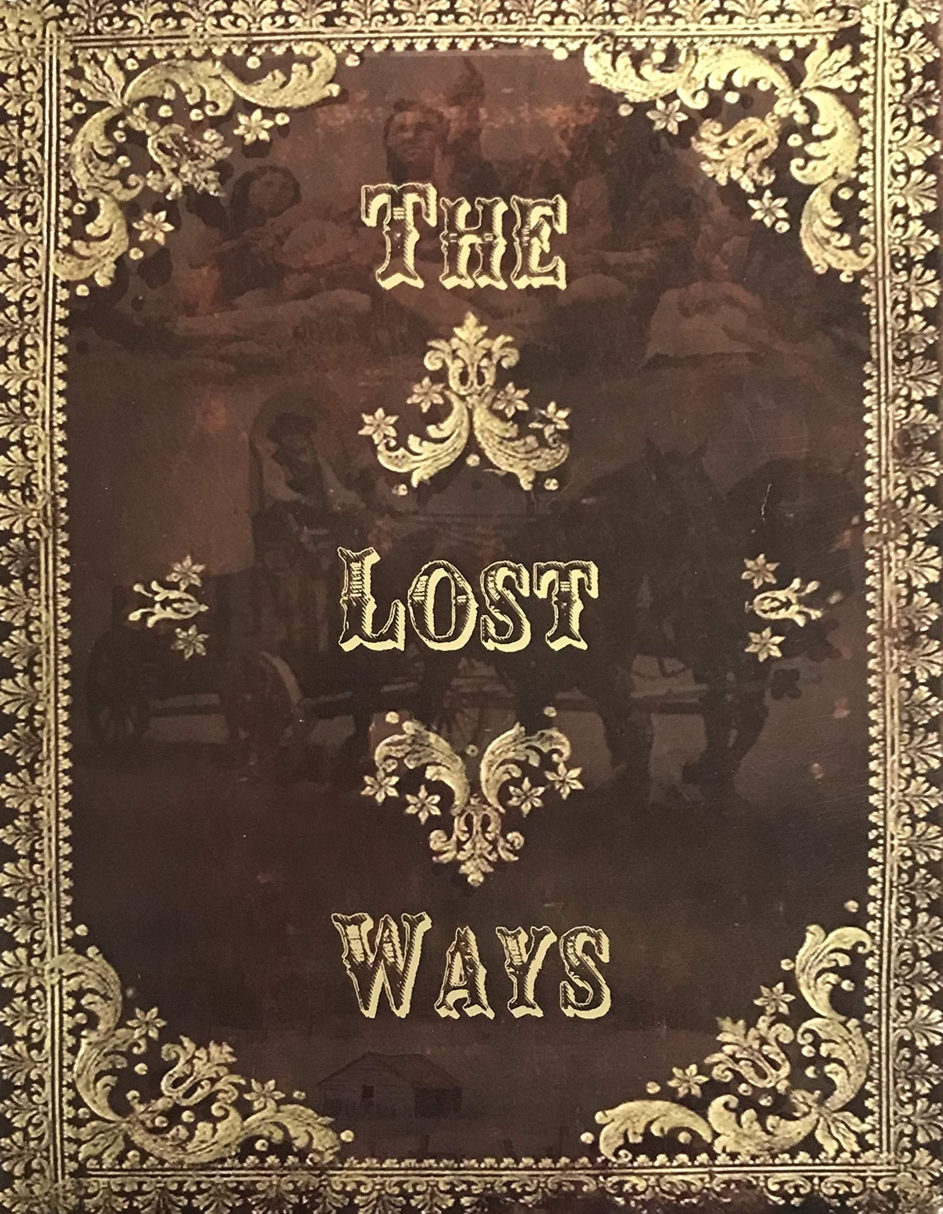 The Lost Ways Review