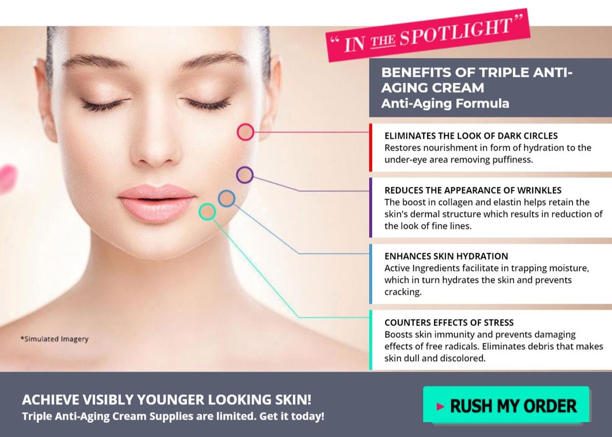 Triple Anti-Aging Cream Benefits